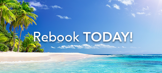 Rebook your vacation today!